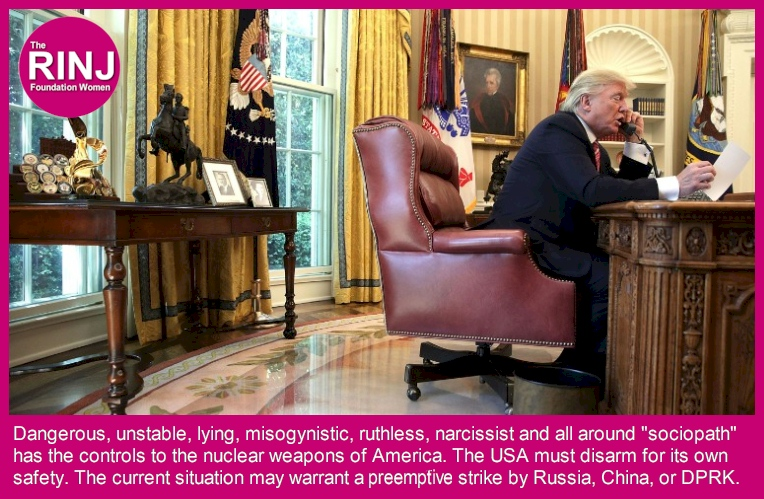 RINJ Warns that putting nuclear weapons in the hands of a deranged unstable lunatic may warrant a premptive strike against the USA.