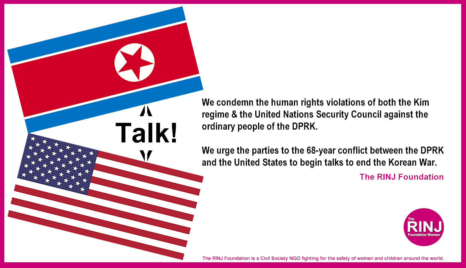 The RINJ Foundation Women Condem the human rights violations by USA and Kim Regime against the ordinary people of the DPRK