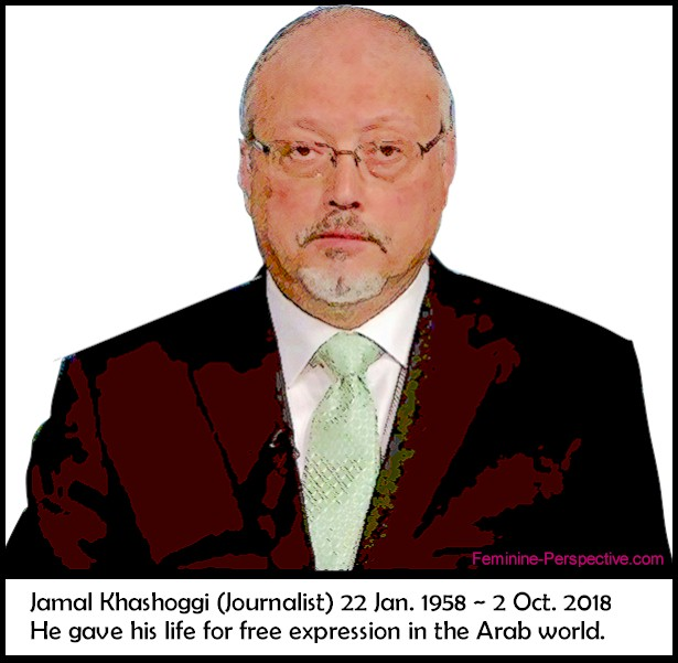 Jamal Khashoggi - 13 Oct 1958 - 2 Oct. 2018 Survived by life partner: Hatice Cengiz & four children with 1st wife Rawia al-Tunisi.