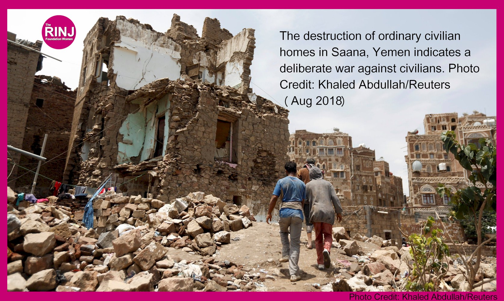 The destruction of ordinary civilian homes in Saana, Yemen indicates a deliberate war against civilians. Photo Credit: Khaled Abdullah/Reuters - Aug 201