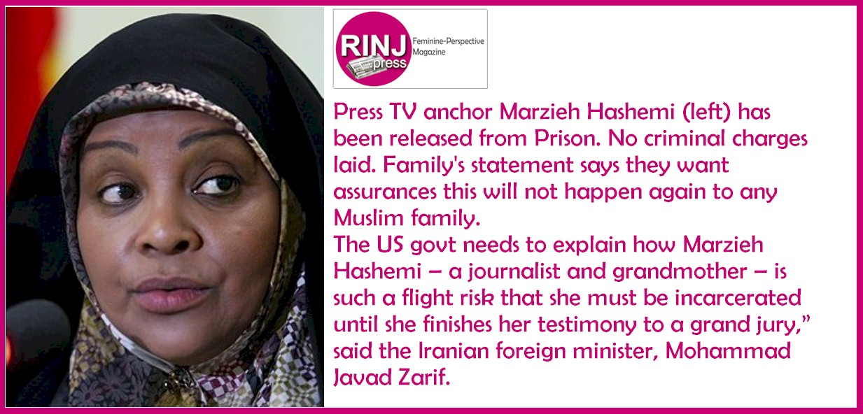 Press TV anchor Marzieh Hashemi has been released from Prison. No criminal charges laid. Family's statement says they want assurances this will not happen again to any Muslim family.
