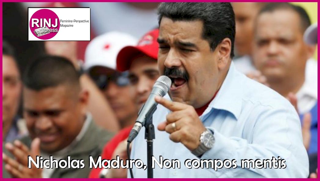 Nicholas Maduro, Non compos mentis
