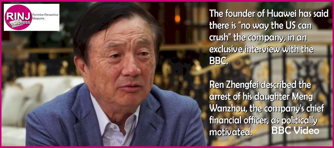 Ren Zhengfei, Huawei founder, in a first of its kind interview with the BBC, described the arrest of his daughter Meng Wanzhou, the company's chief financial officer, as politically motivated.
