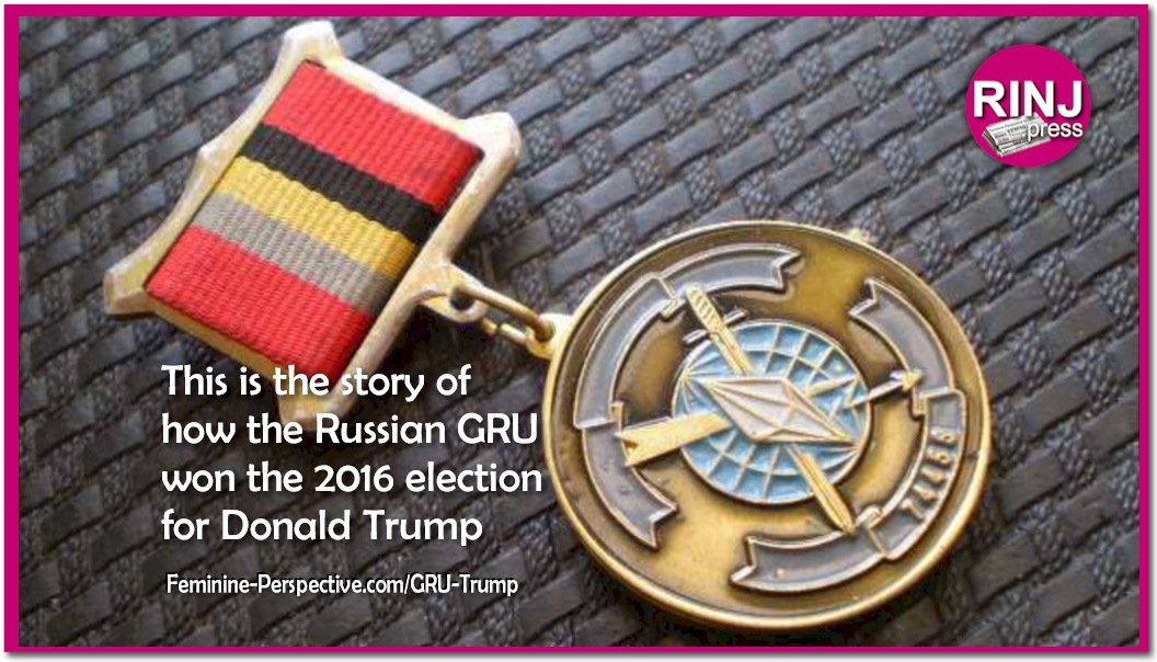This is the story of how the Russian GRU Units 26165 and 74455, engaged in cyber operations to win the 2016 election for Donald Trump