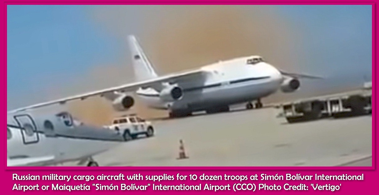 "Russian military cargo aircraft with supplies for 10 dozen troops at Simón Bolívar International Airport or Maiquetía ""Simón Bolívar"" International Airport (CCO) Photo Credit: 'Vertigo'"