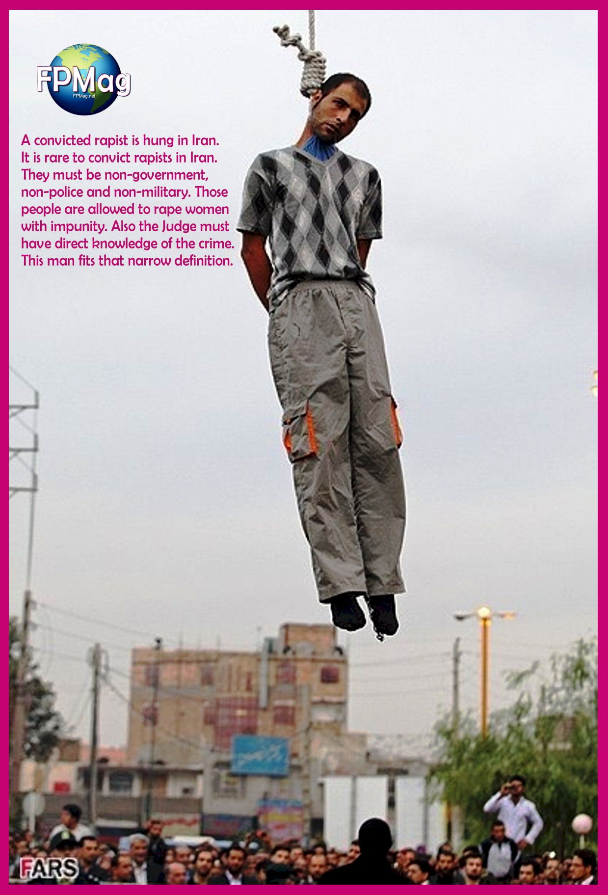 A convicted rapist is hung in Iran. It is rare to convict rapists in Iran. They must be non-government, non-police and non-military. Those people are allowed to rape women with impunity. Also the Judge must have direct knowledge of the crime. This man fits that narrow definition.