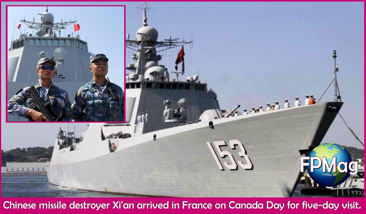 Chinese missile destroyer Xi'an arrived in France on Canada Day for five-day visit.