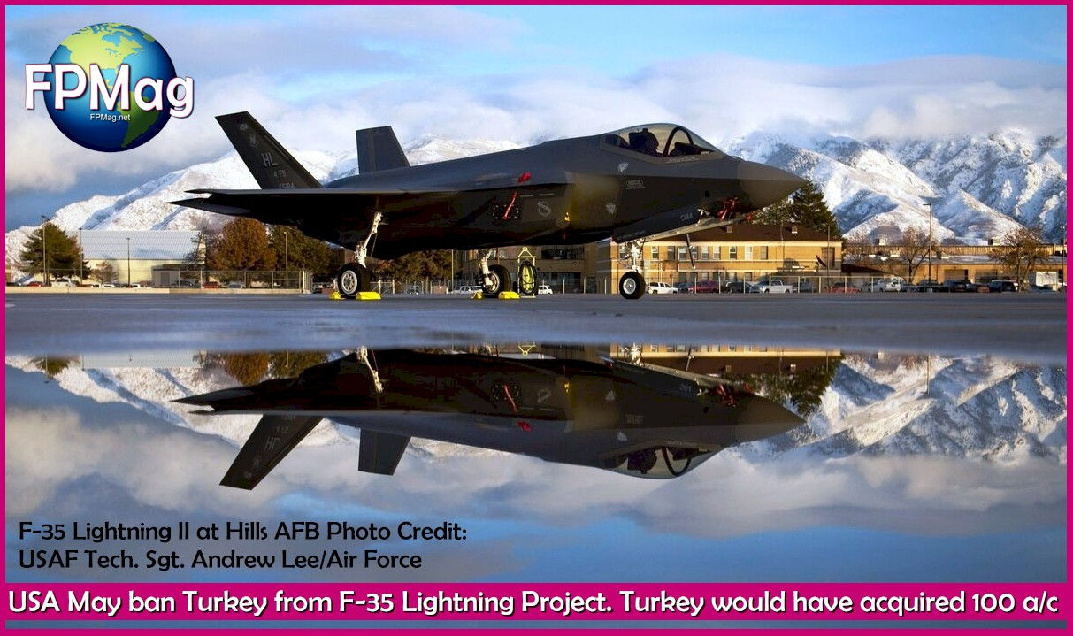 USA May ban Turkey from F-35 Lightning Project. Turkey would have aquired 100 a/c