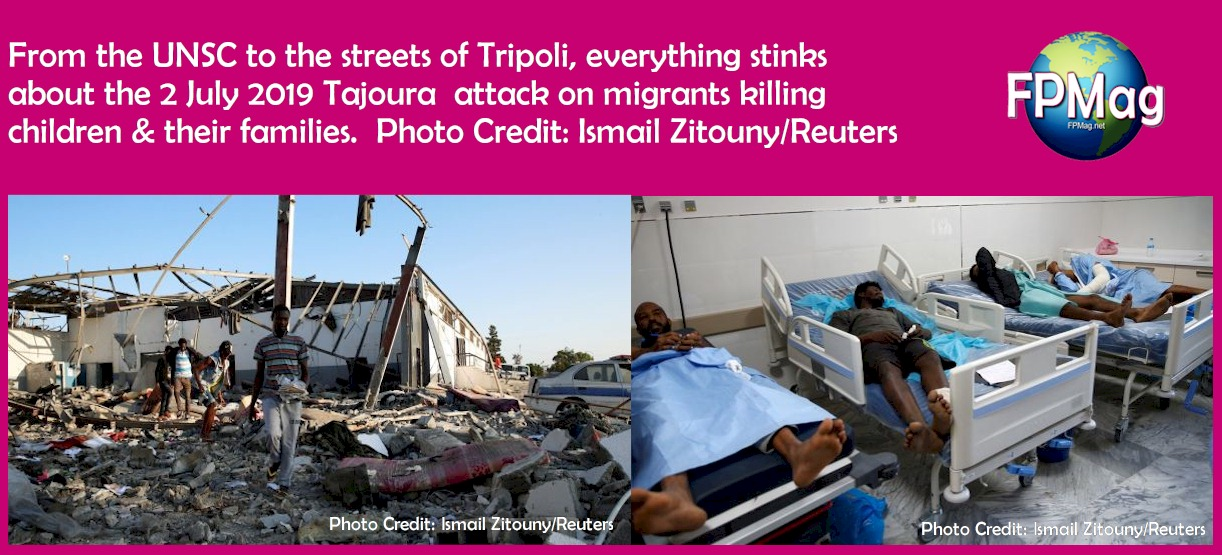 rom the UNSC to the streets of Tripoli, everything stinks about the 2 July 2019 Tajoura attack on migrants killing children & their families.