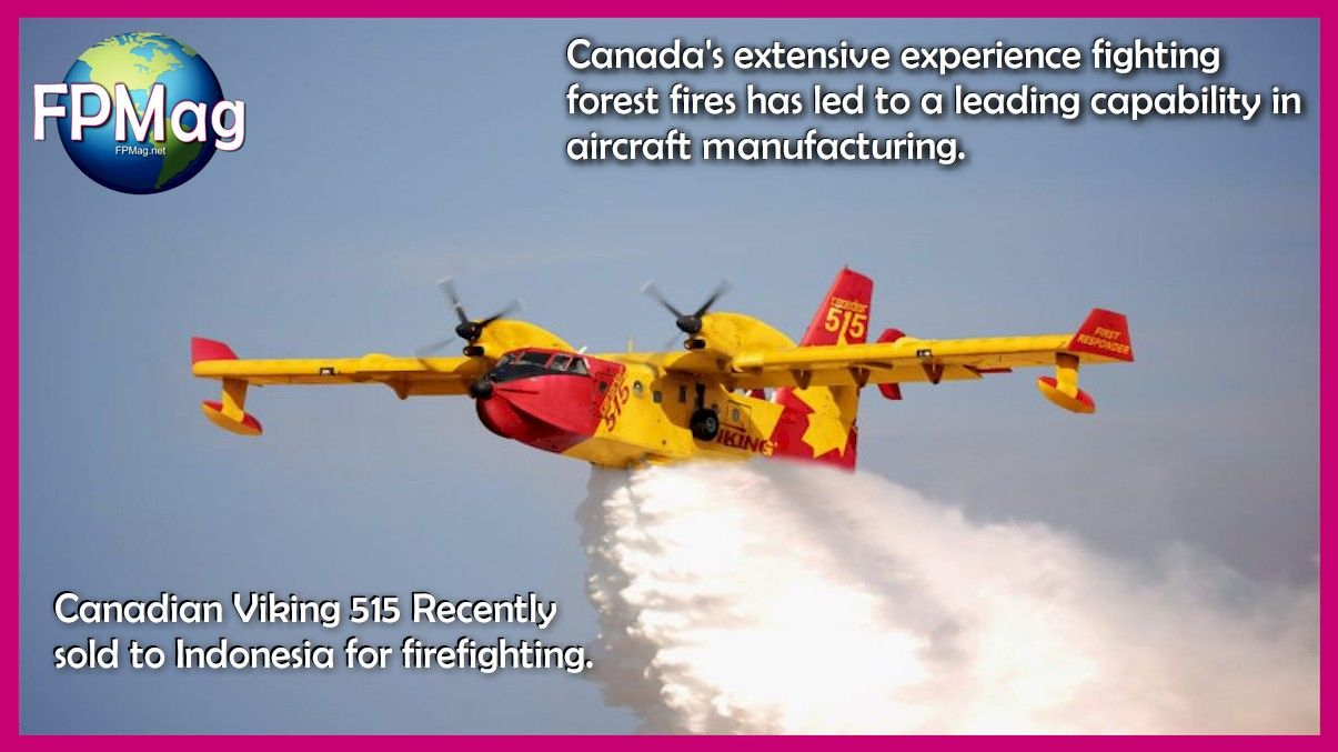 Canada's extensive experience fighting forest fires has led to a leading capability in aircraft manufacturing.