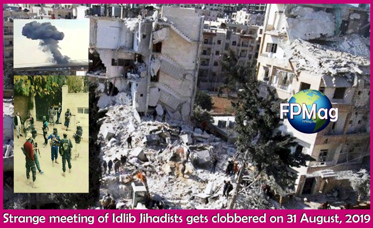 US with uncanny foresight hits massive meeting of four Terrorist groups from Idlib in Aleppo Province of Syria.