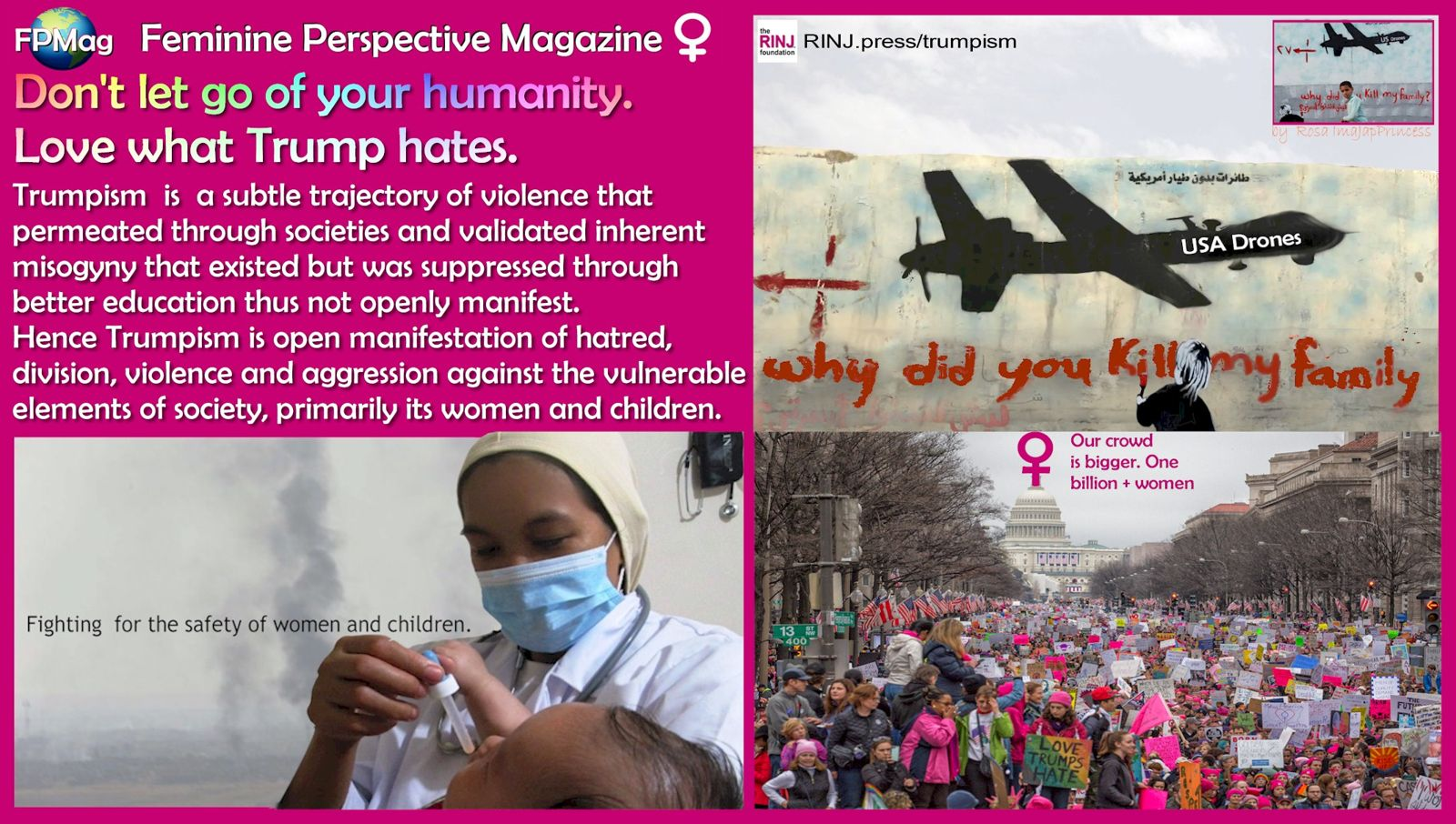 Trumpism is a subtle trajectory of meta-violence that permeated for fivve years through societies and validated inherent misogyny that existed but was suppressed through better education thus not openly manifest. Hence Trumpism is open manifestation of hatred, division, violence and aggression against the vulnerable elements of society, primarily its women and children.