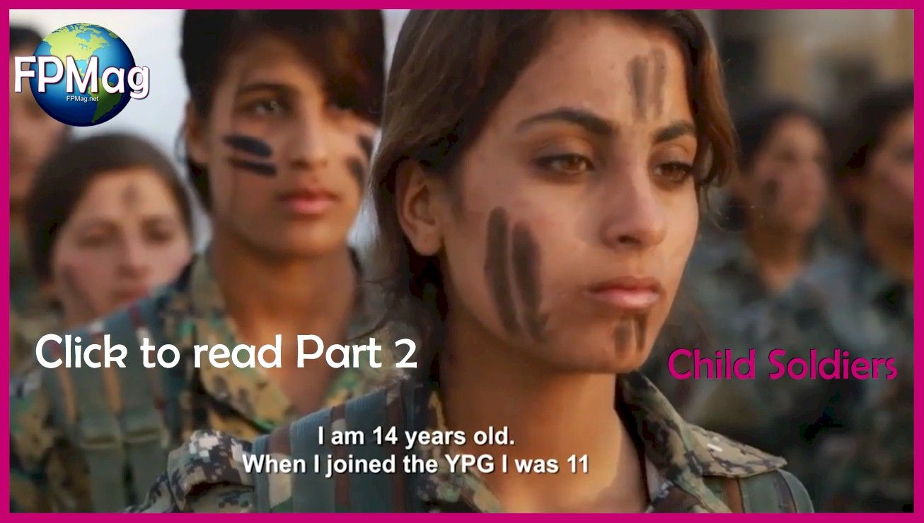 Click to go to Part 2 PKK/YPG Child Soldiers