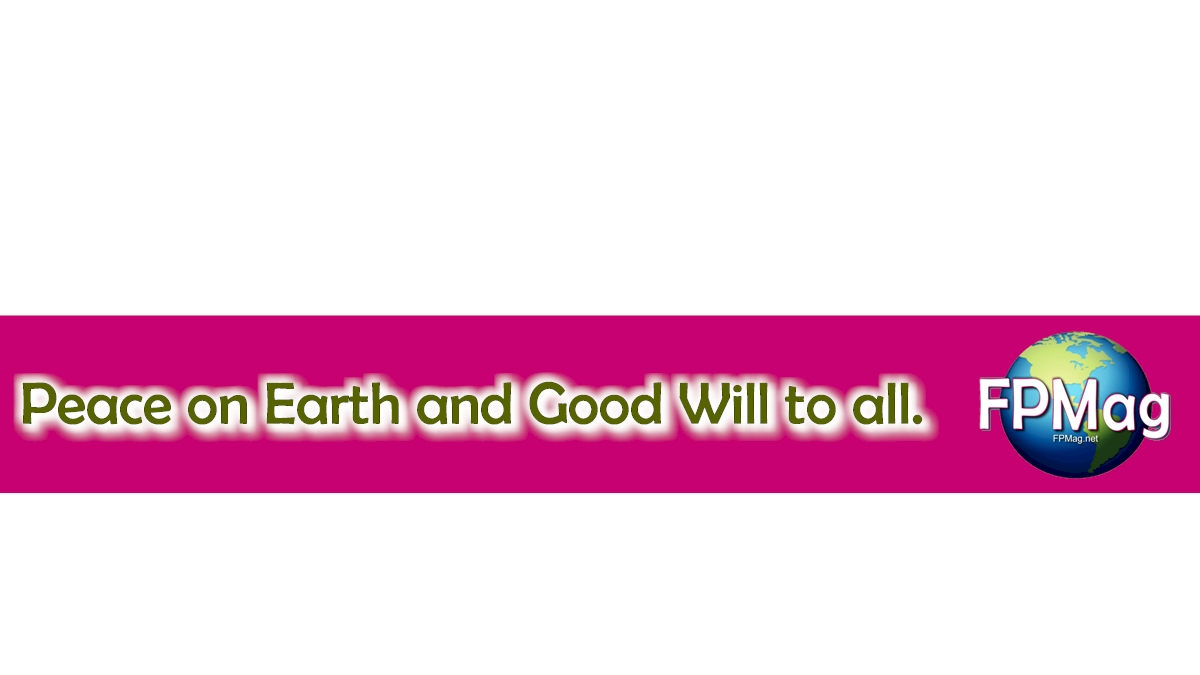 Peace on Earth and Good Will to All. A better idea.