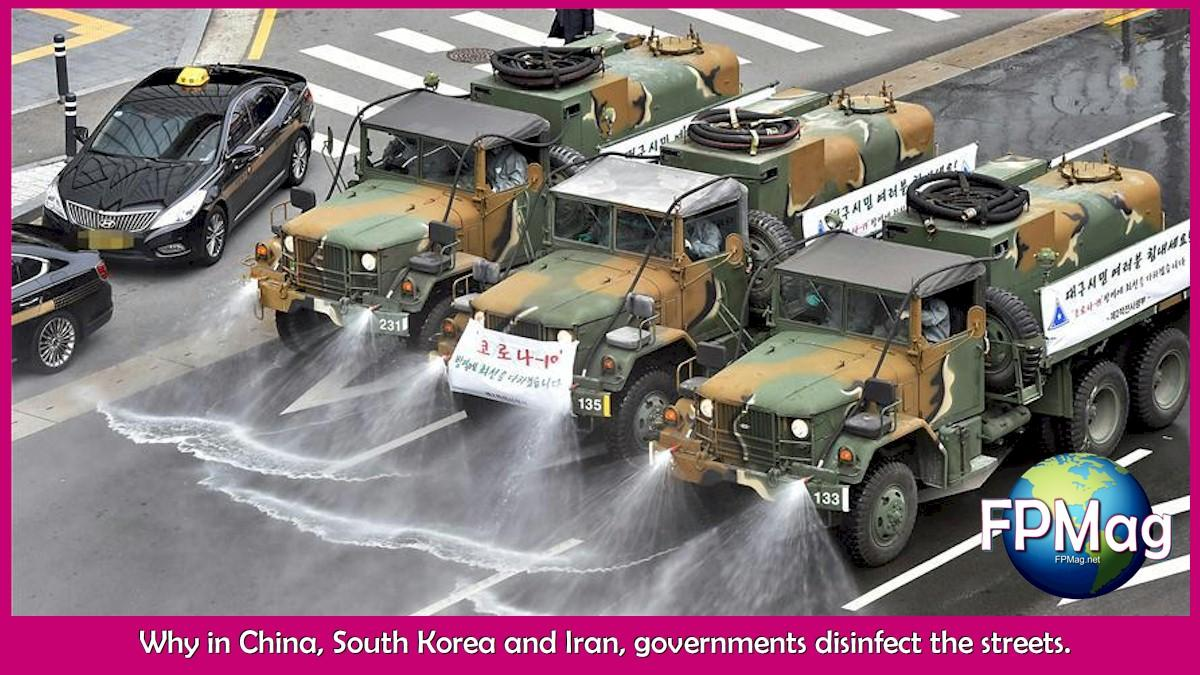 Why in China, South Korea and Iran, governments disinfect the streets.