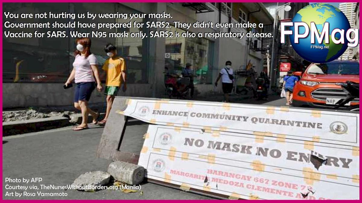 """Nurses say """"You are not hurting us by wearing your masks. Government should have prepared for SARS2. They didn't even make a Vaccine for SARS. Wear N95 mask only. SARS2 is also a respiratory disease."""" Photo by AFP Courtesy via, TheNursesWithoutBorders.org (Manila) Art by Rosa Yamamoto"""