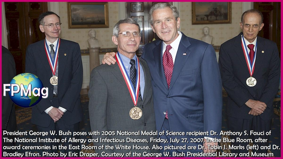 President George W. Bush poses with 2005 National Medal of Science recipient Dr. Anthony S. Fauci of The National Institute of Allergy and Infectious Diseases, Friday, July 27, 2007, in the Blue Room, after award ceremonies in the East Room of the White House. Also pictured are Dr. Tobin J. Marks (left) and Dr. Bradley Efron. Photo by Eric Draper, Courtesy of the George W. Bush Presidential Library and Museum
