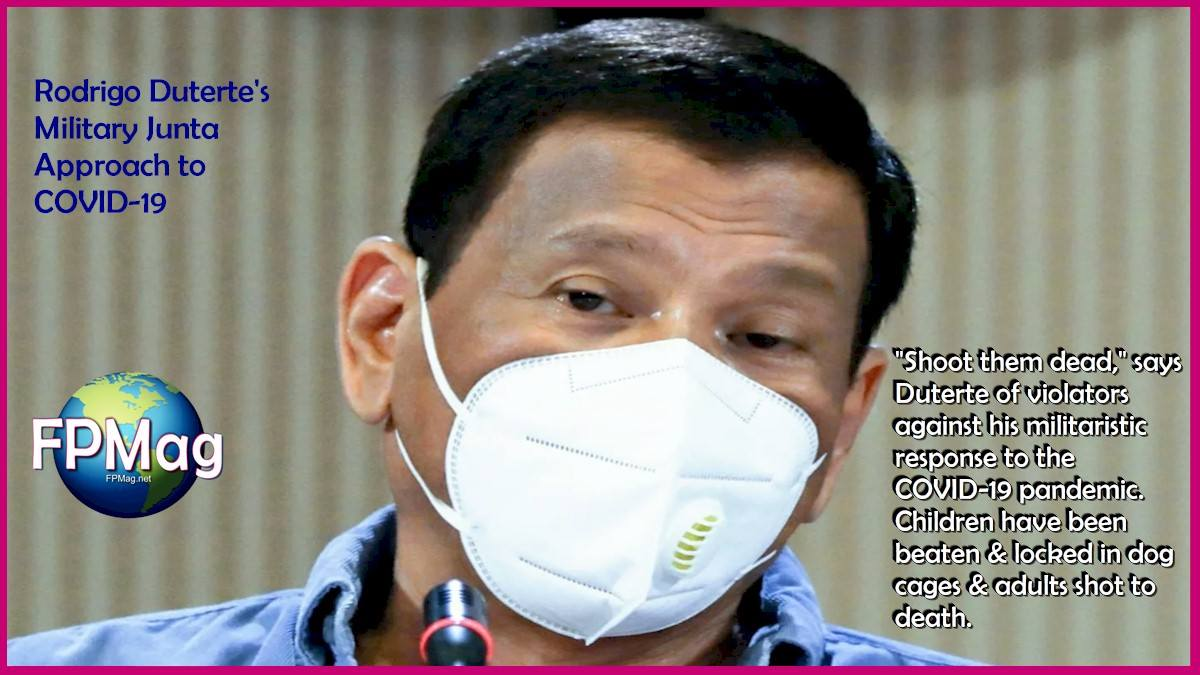 """""""Shoot them dead,"""" says Duterte of violators against his militaristic response to the COVID-19 pandemic. Children have been beaten & locked in dog cages & adults shot to death."""