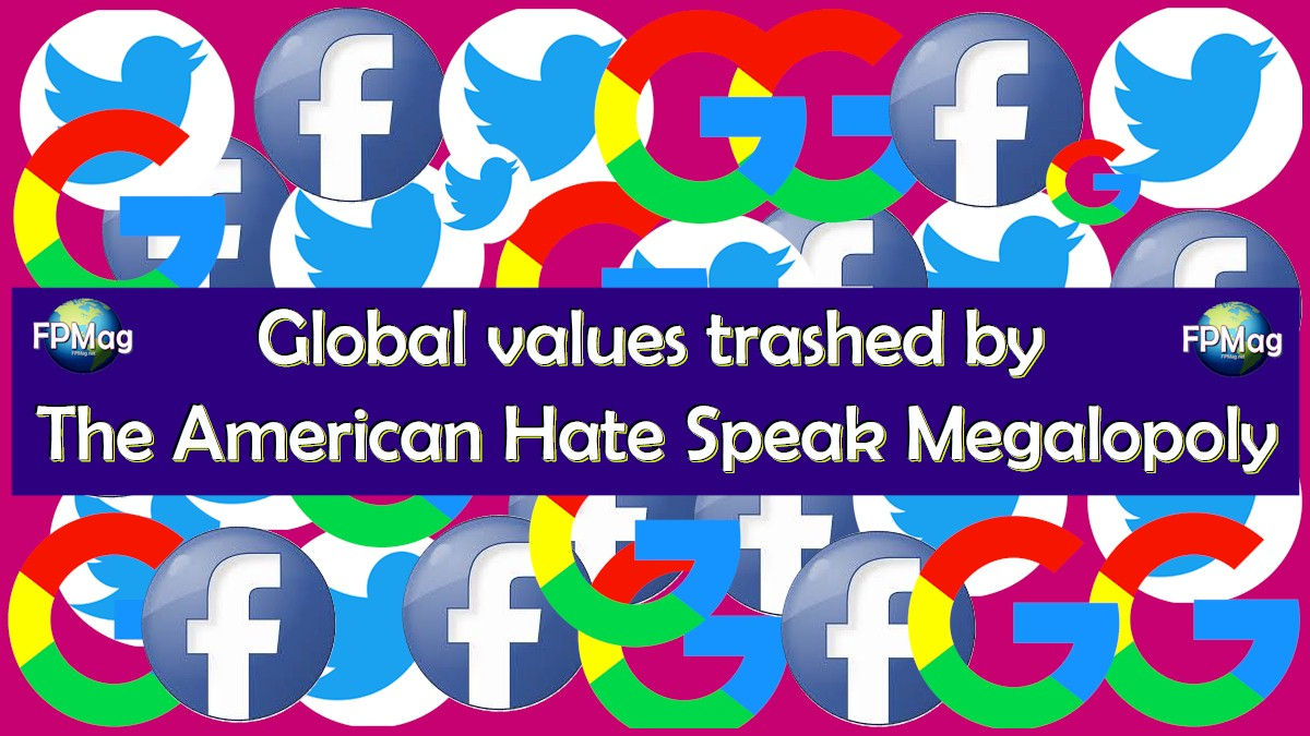Global values trashed by the American hate speech monopoly